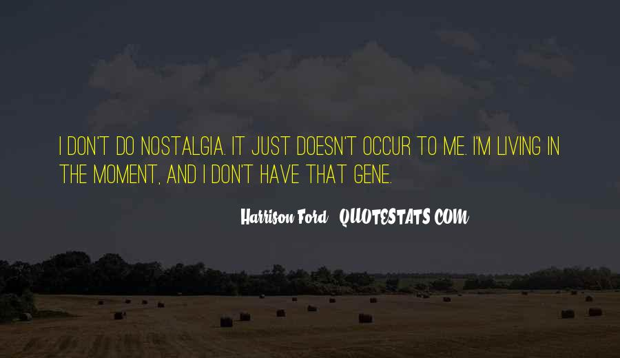 Quotes About Just Living In The Moment #1016071