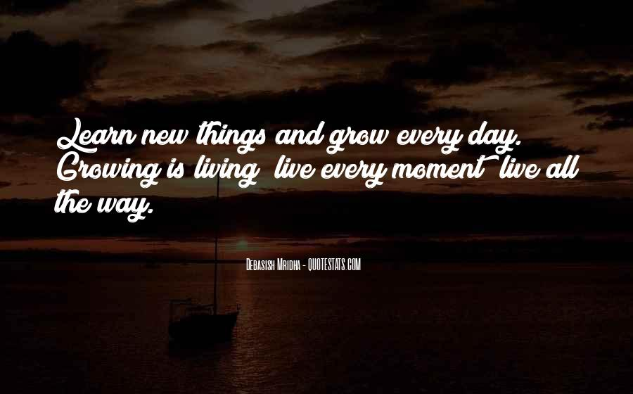 Quotes About Just Living In The Moment #108306