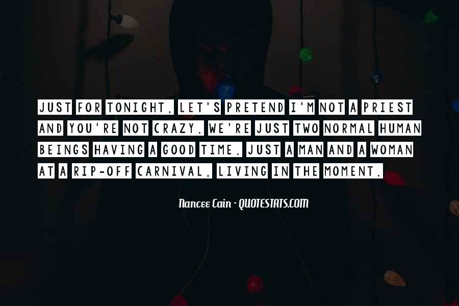 Quotes About Just Living In The Moment #108914