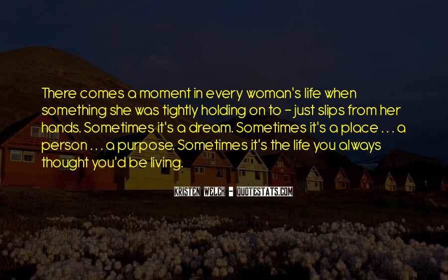 Quotes About Just Living In The Moment #1095215