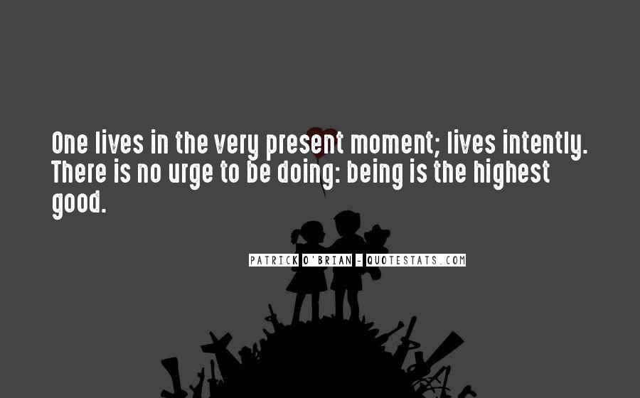 Quotes About Just Living In The Moment #110292