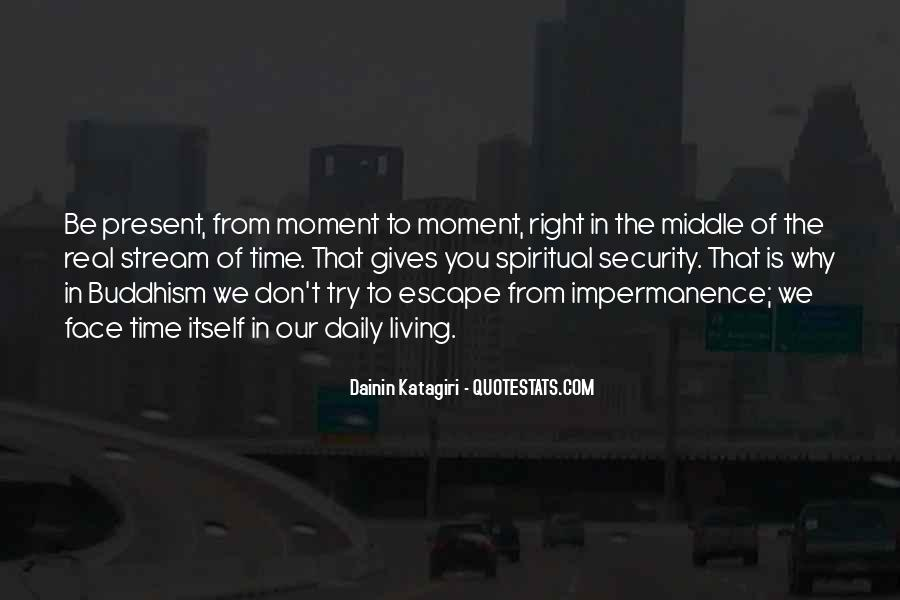 Quotes About Just Living In The Moment #140744