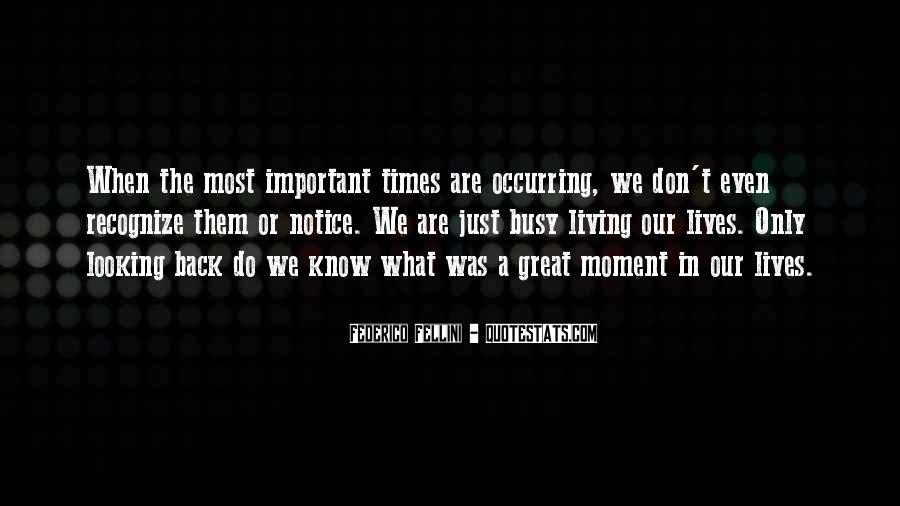 Quotes About Just Living In The Moment #1516606