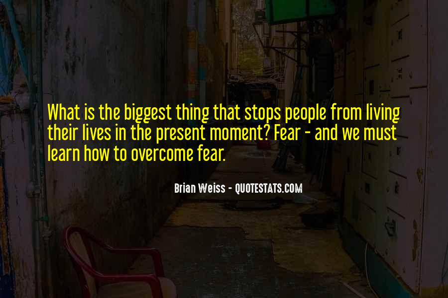 Quotes About Just Living In The Moment #15197