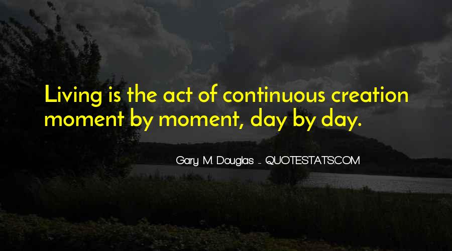 Quotes About Just Living In The Moment #163051