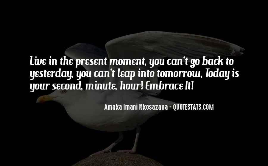 Quotes About Just Living In The Moment #45070