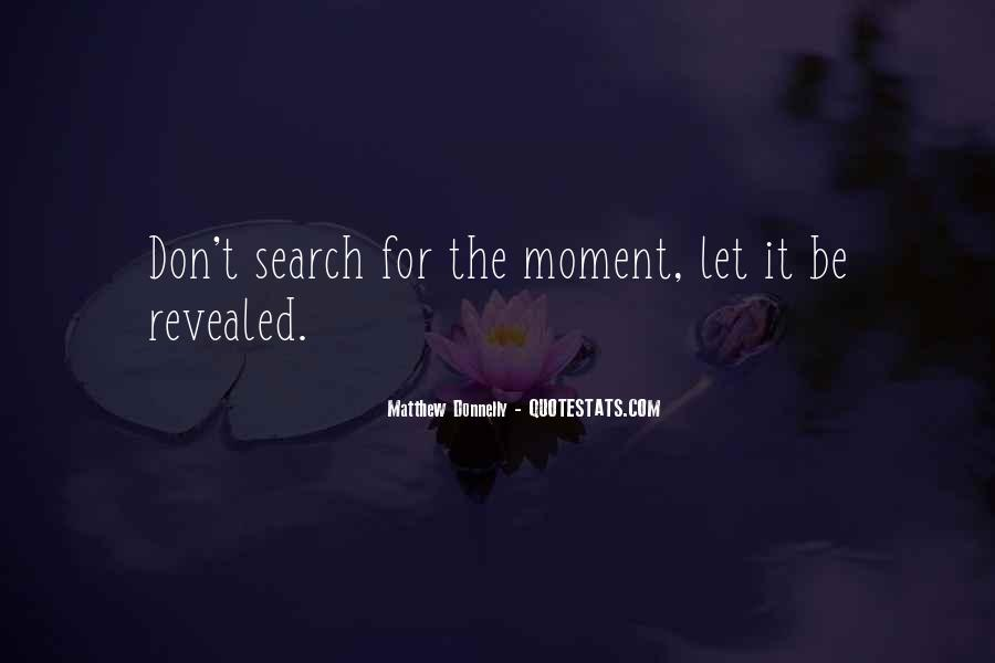 Quotes About Just Living In The Moment #45106