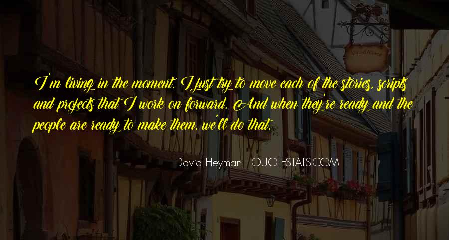 Quotes About Just Living In The Moment #70573