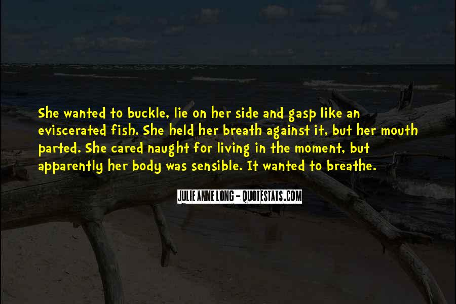Quotes About Just Living In The Moment #79751