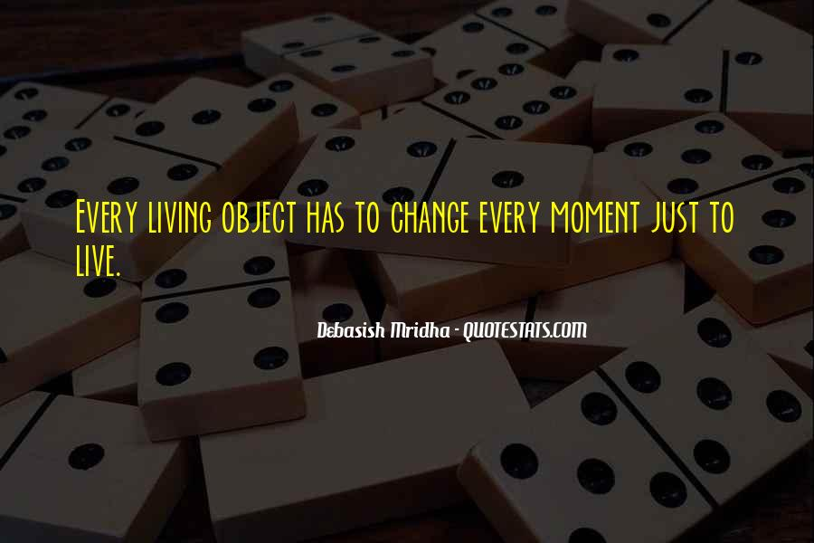 Quotes About Just Living In The Moment #95831
