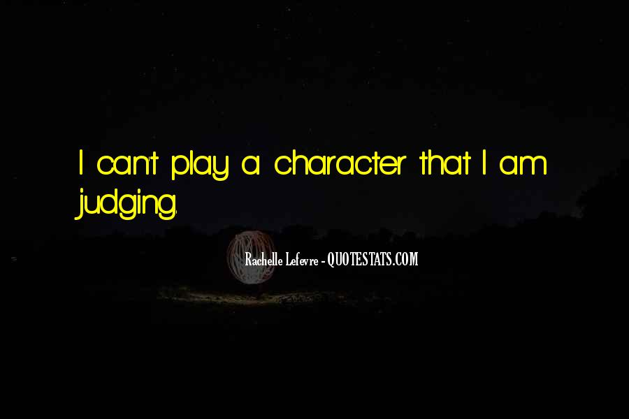 Quotes About Judging One's Character #1132716