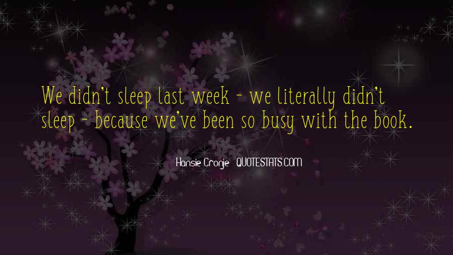 Quotes About A Busy Week #1522367