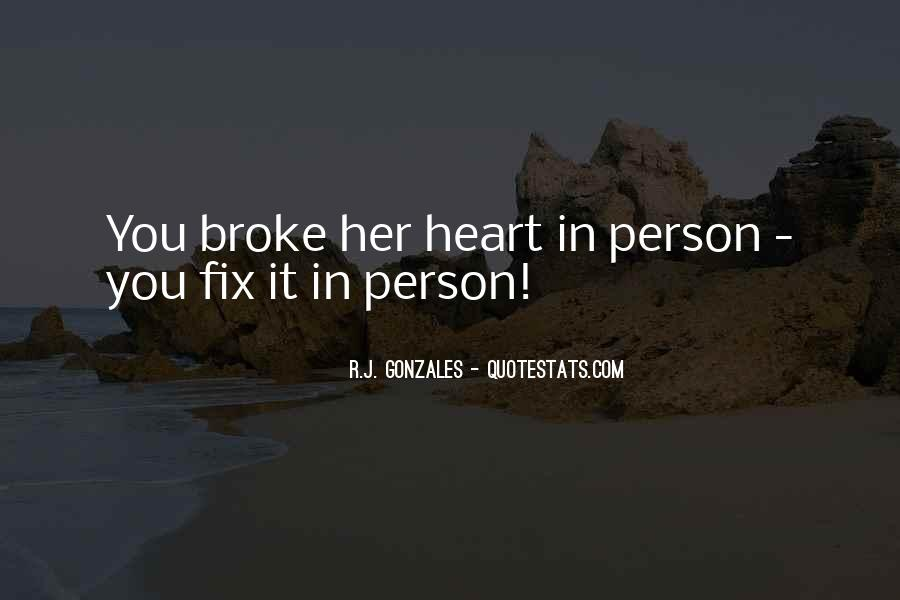 Quotes About Fixing A Broken Heart #1403147