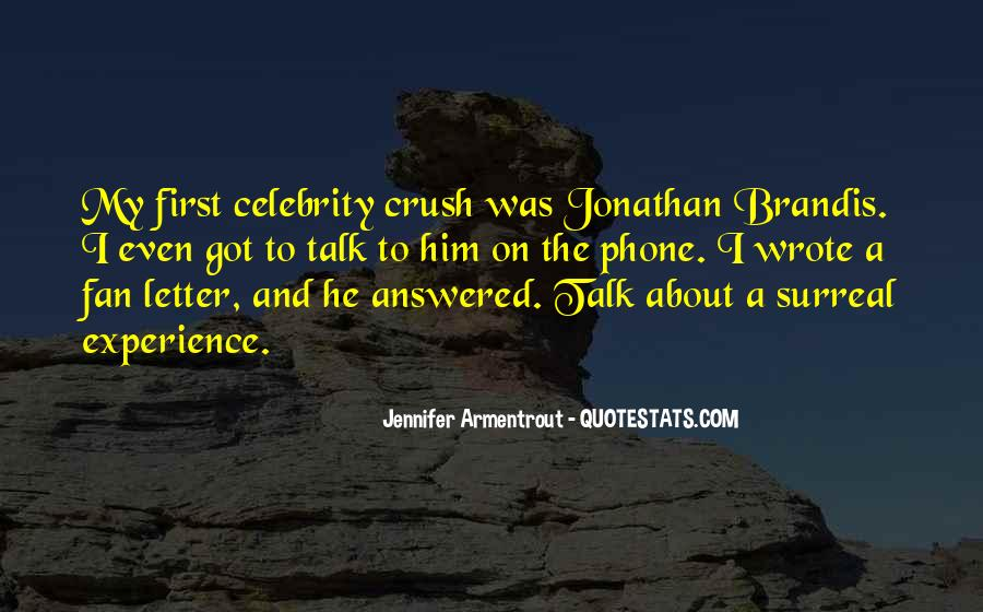 Quotes About Having A Crush On A Celebrity #1407753