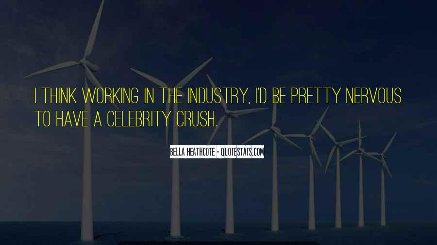 Quotes About Having A Crush On A Celebrity #1593999