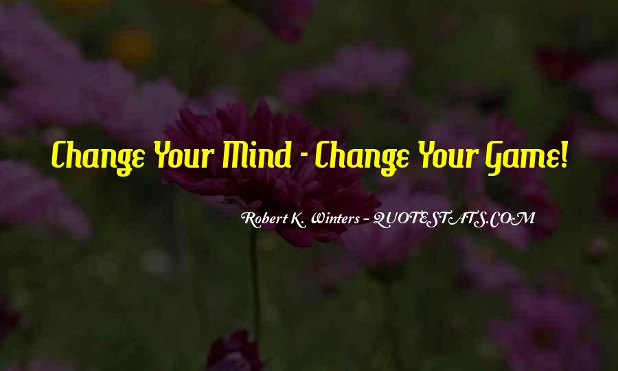 Quotes About Change Your Mind #169844