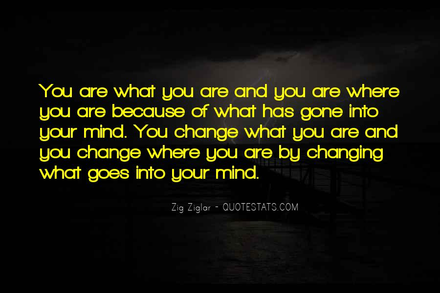 Quotes About Change Your Mind #30486