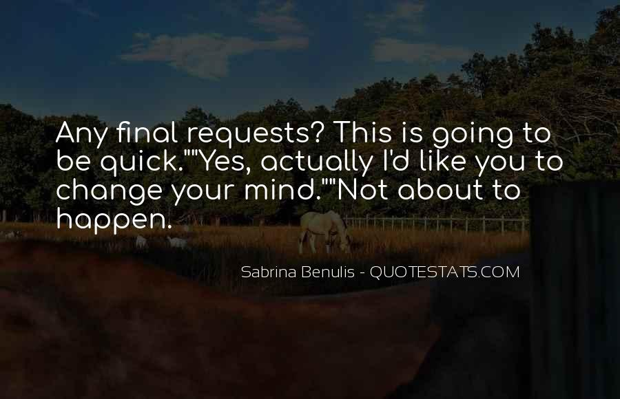Quotes About Change Your Mind #342259
