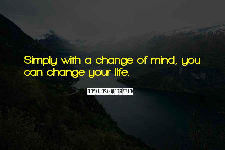 Quotes About Change Your Mind #386380