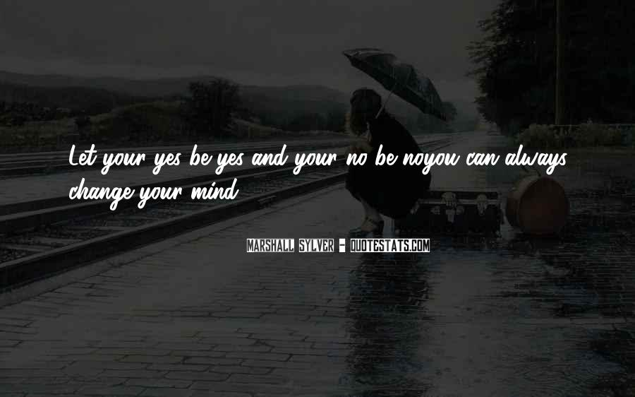 Quotes About Change Your Mind #390767