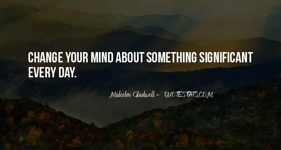 Quotes About Change Your Mind #469669