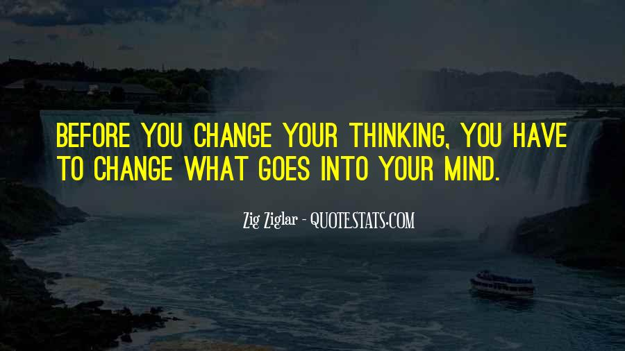 Quotes About Change Your Mind #510372
