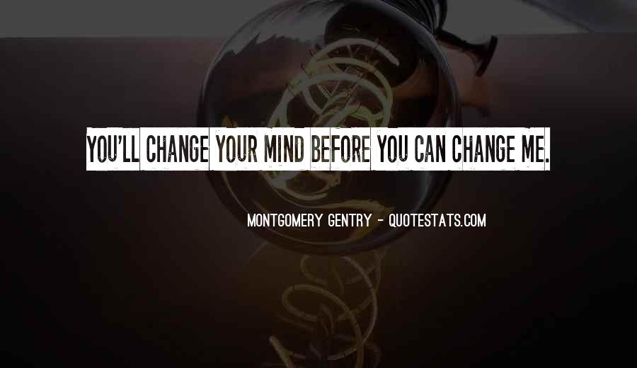 Quotes About Change Your Mind #5789