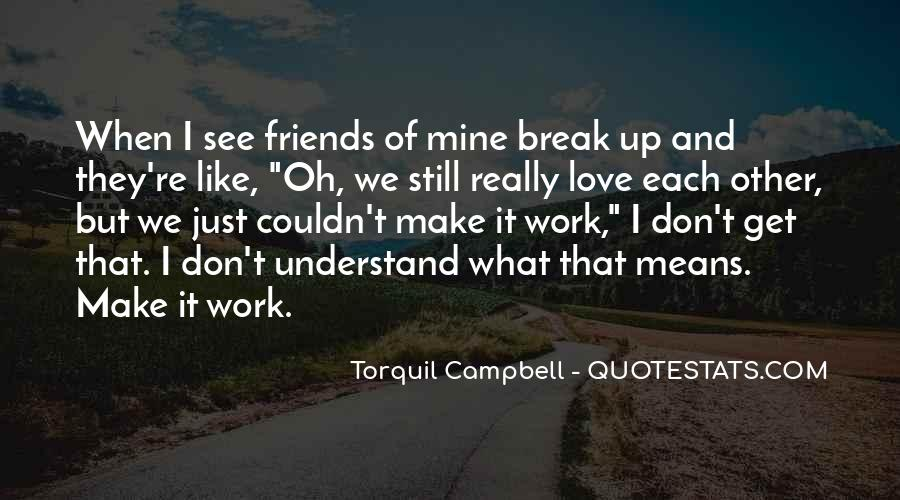 Quotes About Break Up But Still Friends #1322362