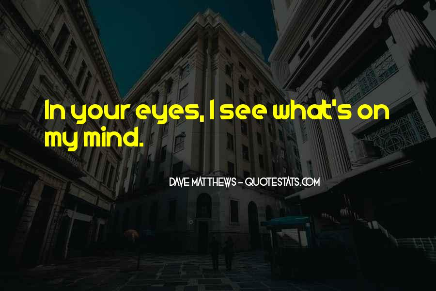 Quotes About Your On My Mind #434296