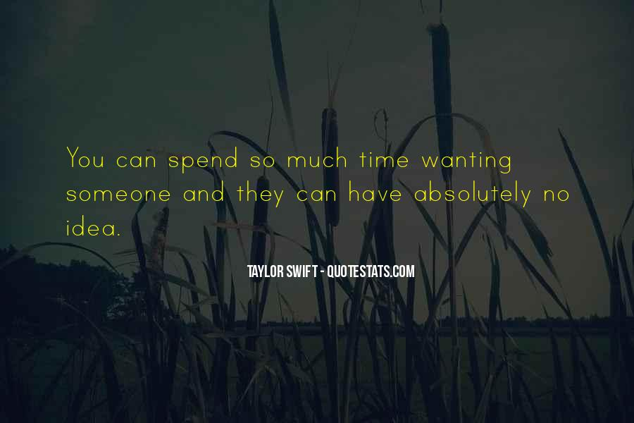 Quotes About Someone Not Wanting To Spend Time With You #1015633