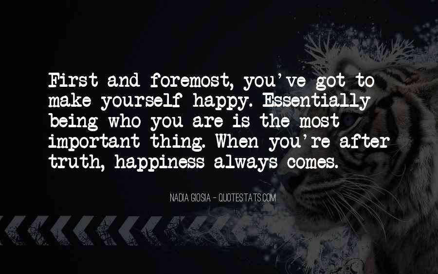 Top 34 Quotes About Being Yourself And Being Happy Famous Quotes