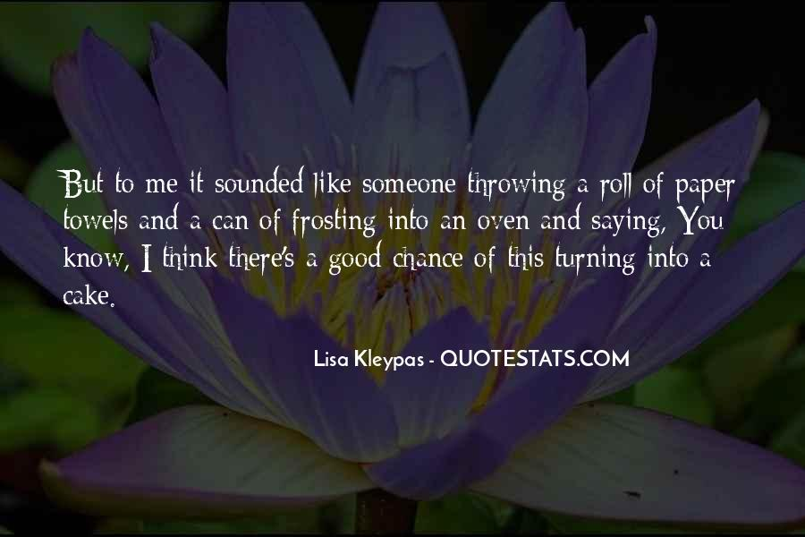 Quotes About Saying You Like Someone #1001893