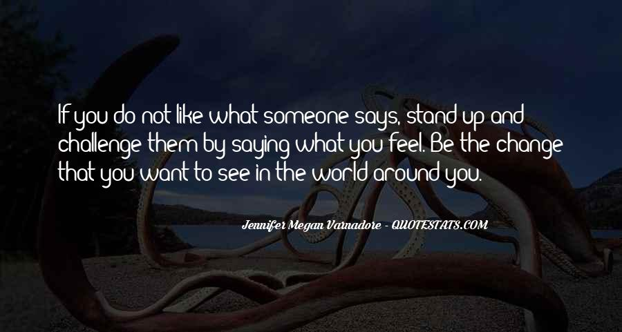 Quotes About Saying You Like Someone #1439119