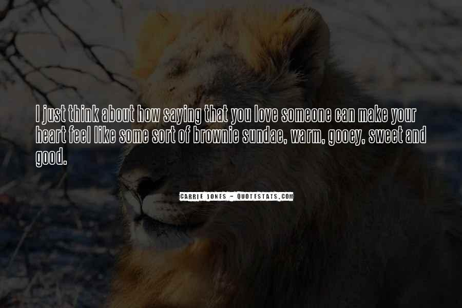 Quotes About Saying You Like Someone #1626997