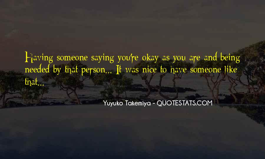 Quotes About Saying You Like Someone #1837384