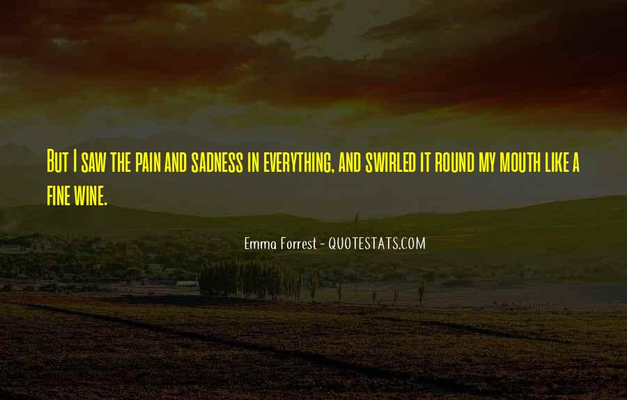 Quotes About Sadness And Pain #10987