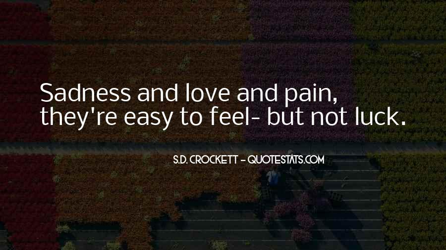 Quotes About Sadness And Pain #420026
