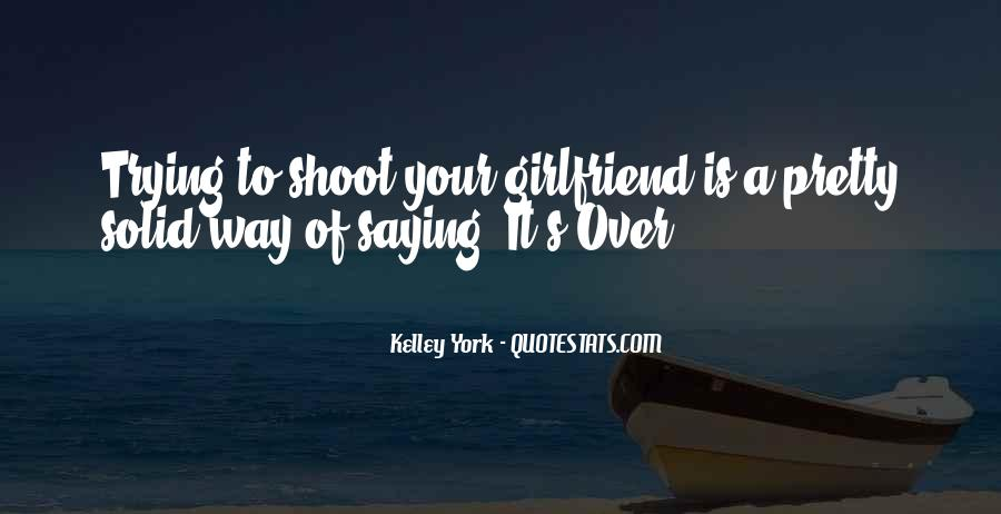 Quotes About Saying Sorry To My Girlfriend #454984