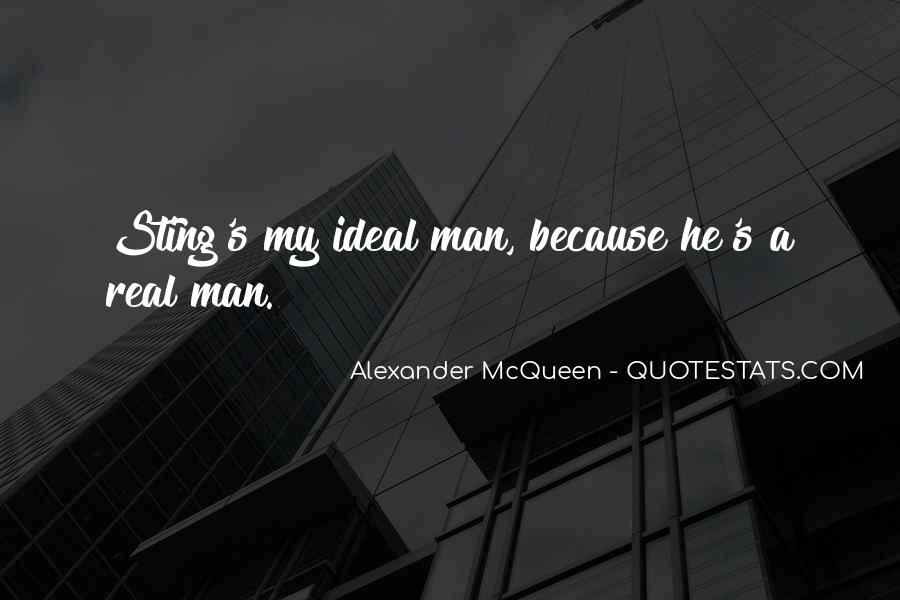 Quotes About My Ideal Man #683968