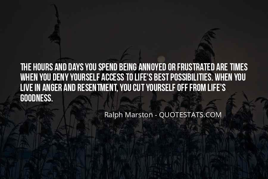 Quotes About Being Annoyed With Life #1637259