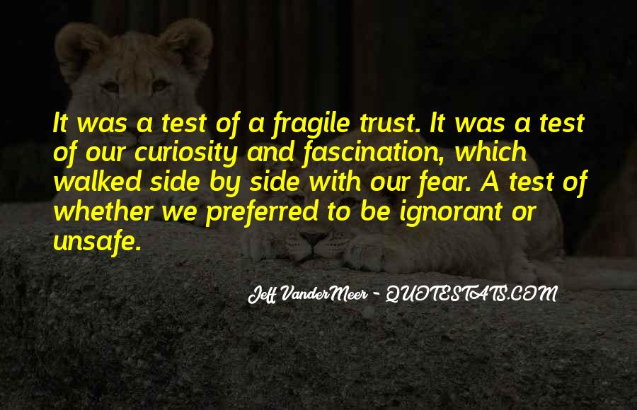 Quotes About Trust Being Fragile #1108218