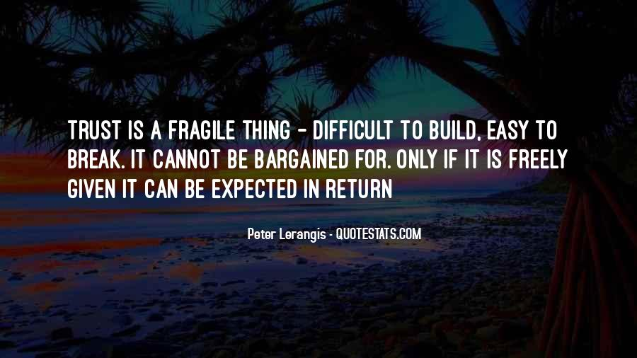 Quotes About Trust Being Fragile #1448681
