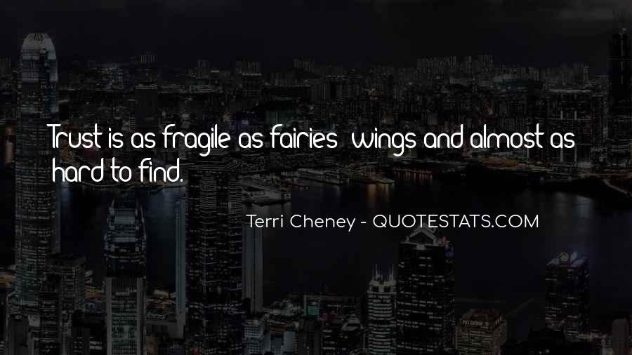 Quotes About Trust Being Fragile #51881