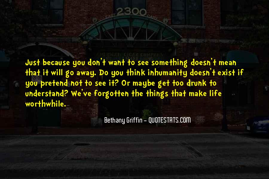 Quotes About Something You Don't Want To Do #1261233