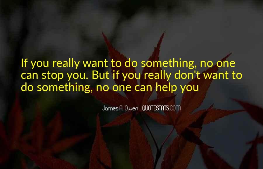 Quotes About Something You Don't Want To Do #1557083