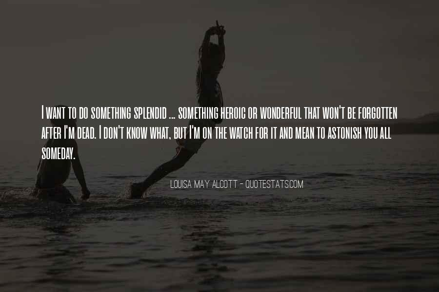Quotes About Something You Don't Want To Do #158742