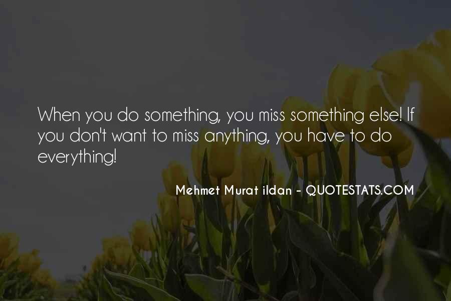 Quotes About Something You Don't Want To Do #261112
