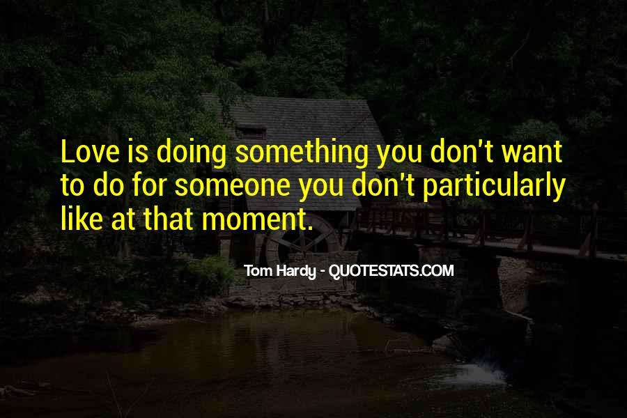 Quotes About Something You Don't Want To Do #284259