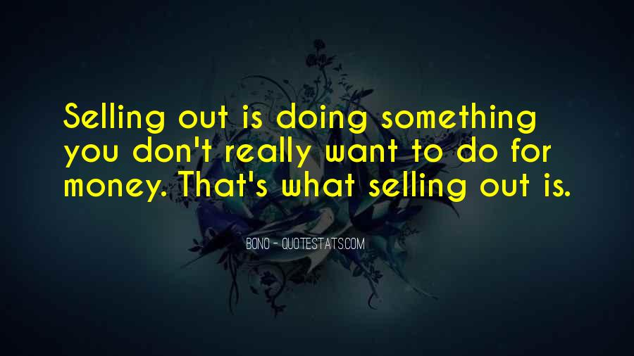 Quotes About Something You Don't Want To Do #336161