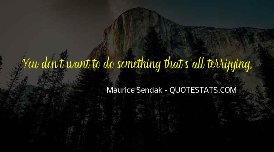 Quotes About Something You Don't Want To Do #359451